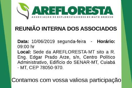 CONVOCAÇÃO: Reunião interna dos Associados 10/06/2019 - AREFLORESTA-MT